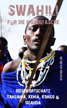Kishuali Swahili für die Hosentasche Reisewortschatz Tansania Kenia Kongo Uganda Stefan Schüler burning feet